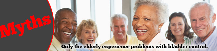 Myth: Only the Elderly Experiences Problems with Bladder Control